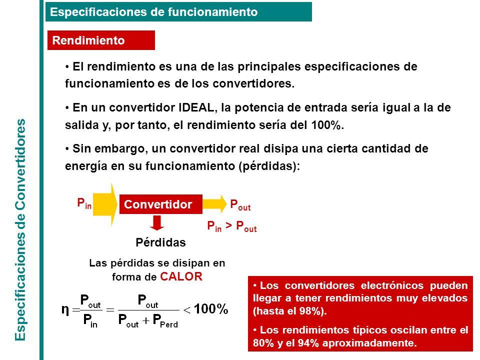 Especificaciones de Convertidores Especificaciones de funcionamiento El rendimiento es una de las principales especificaciones de funcionamiento es de