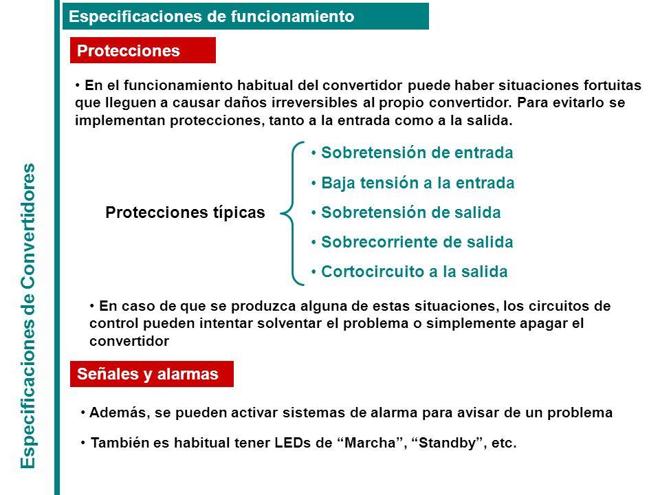 Especificaciones de Convertidores Especificaciones de funcionamiento Protecciones En el funcionamiento habitual del convertidor puede haber situacione