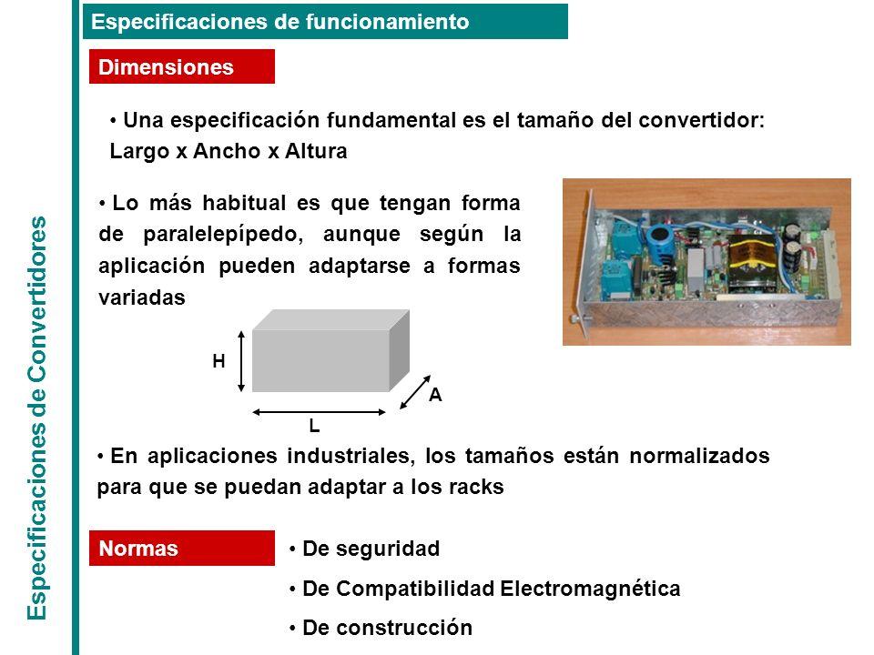 Especificaciones de Convertidores Especificaciones de funcionamiento Dimensiones Normas Una especificación fundamental es el tamaño del convertidor: L