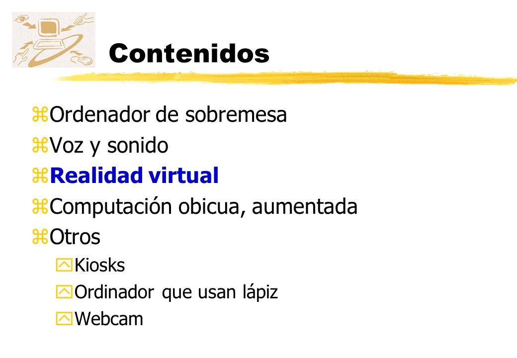 Realidad virtual Elementos zDispositivos de interfase y manipulacion zPosicionadores zVisualización zNavegación zOrdenador zSoftware