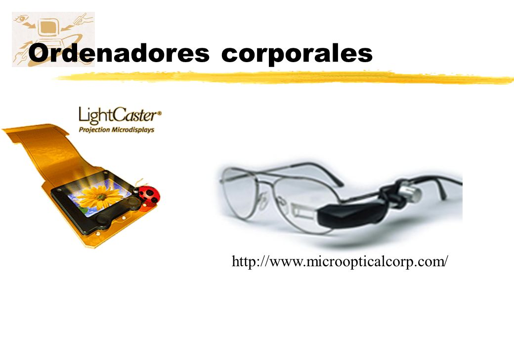 Ordenadores corporales http://www.microopticalcorp.com/