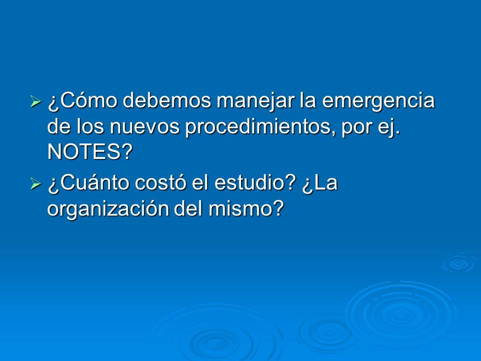 ¿Cómo debemos manejar la emergencia de los nuevos procedimientos, por ej. NOTES? ¿Cómo debemos manejar la emergencia de los nuevos procedimientos, por