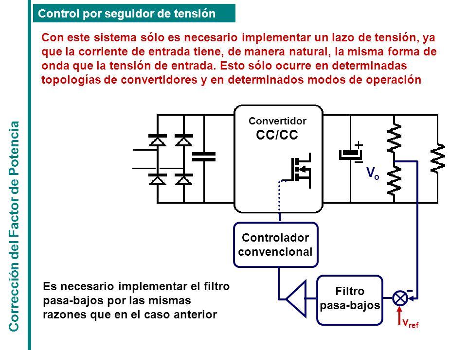 Corrección del Factor de Potencia Control por seguidor de tensión Con este sistema sólo es necesario implementar un lazo de tensión, ya que la corrien