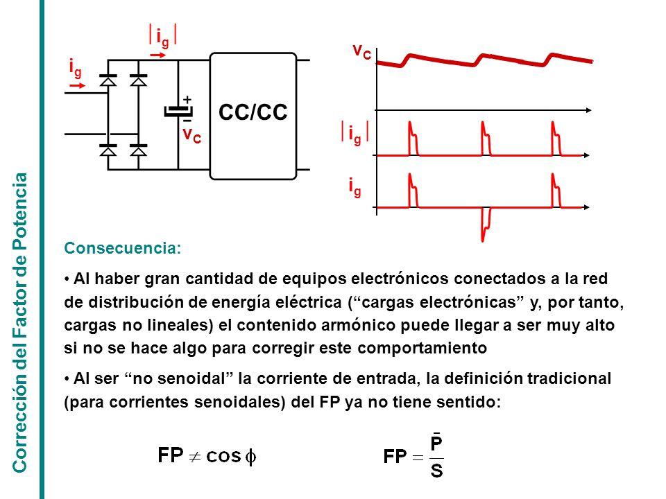 Corrección del Factor de Potencia Consecuencia: Al haber gran cantidad de equipos electrónicos conectados a la red de distribución de energía eléctric