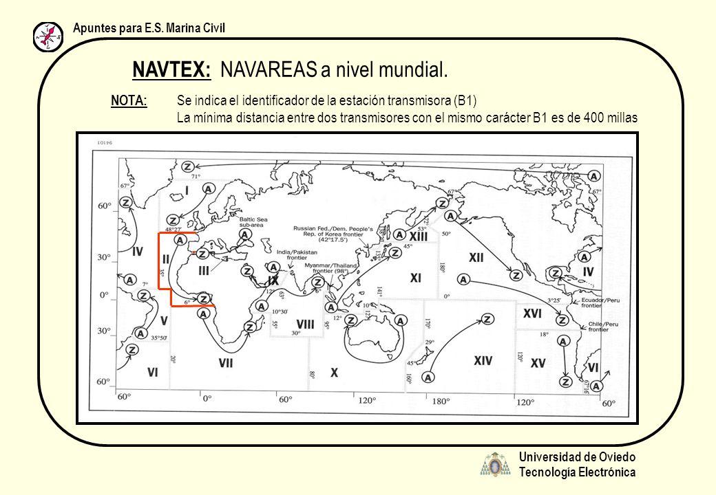 Universidad de Oviedo Tecnología Electrónica Apuntes para E.S. Marina Civil NAVTEX: NAVAREAS a nivel mundial. NOTA: Se indica el identificador de la e