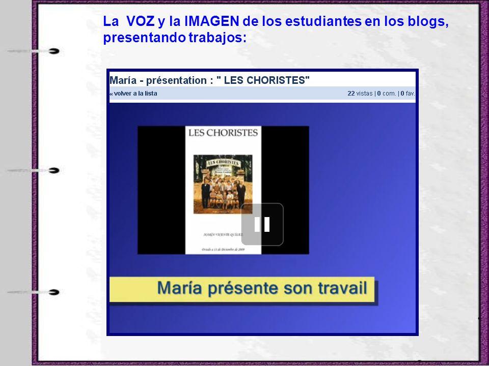 La VOZ y la IMAGEN de los estudiantes en los blogs, presentando trabajos: