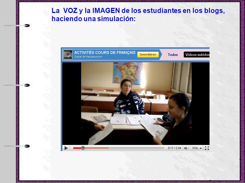 La VOZ y la IMAGEN de los estudiantes en los blogs, haciendo una simulación: