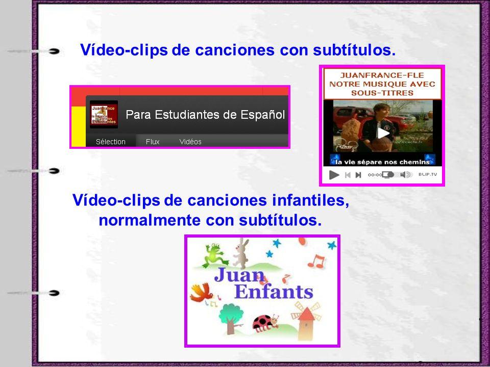 Vídeo-clips de canciones con subtítulos. Vídeo-clips de canciones infantiles, normalmente con subtítulos.
