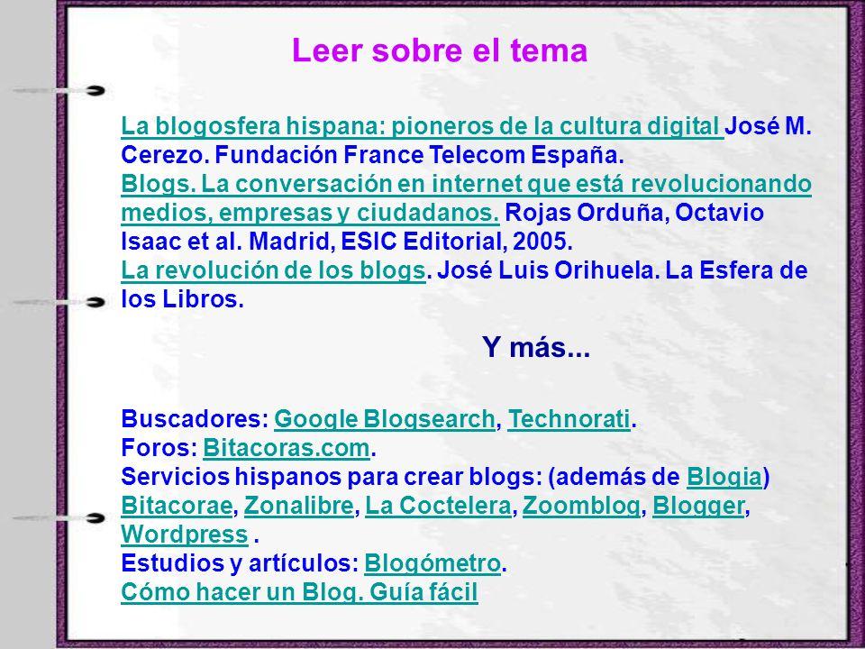 Leer sobre el tema La blogosfera hispana: pioneros de la cultura digital La blogosfera hispana: pioneros de la cultura digital José M. Cerezo. Fundaci