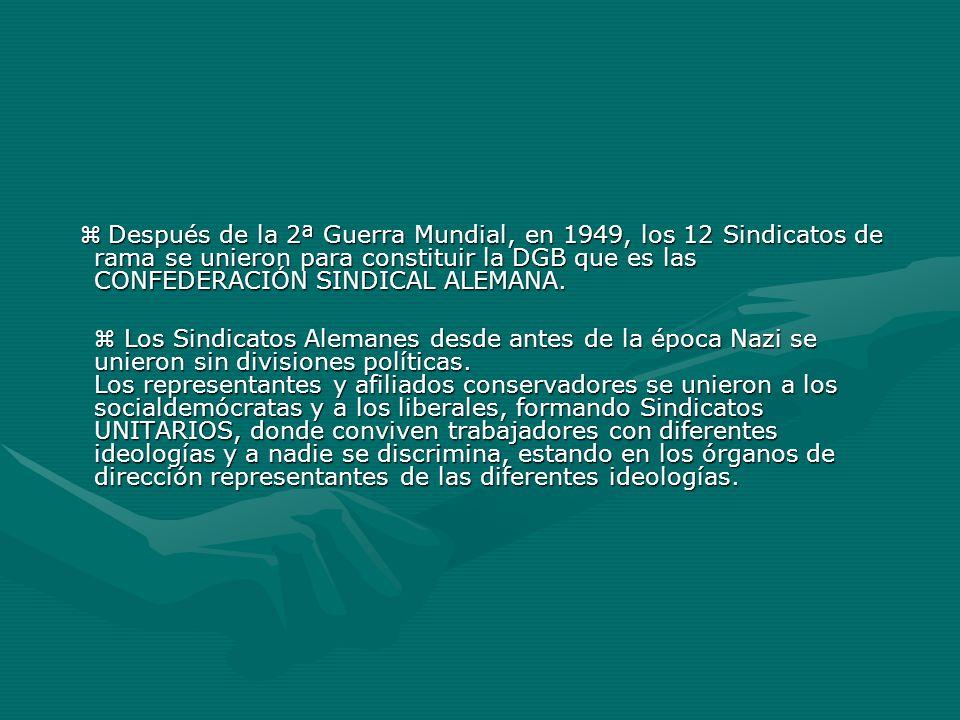 Después de la 2ª Guerra Mundial, en 1949, los 12 Sindicatos de rama se unieron para constituir la DGB que es las CONFEDERACIÓN SINDICAL ALEMANA. Despu