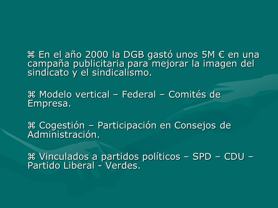 En el año 2000 la DGB gastó unos 5M en una campaña publicitaria para mejorar la imagen del sindicato y el sindicalismo. En el año 2000 la DGB gastó un