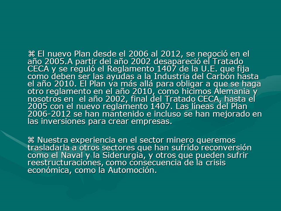 El nuevo Plan desde el 2006 al 2012, se negoció en el año 2005.A partir del año 2002 desapareció el Tratado CECA y se reguló el Reglamento 1407 de la