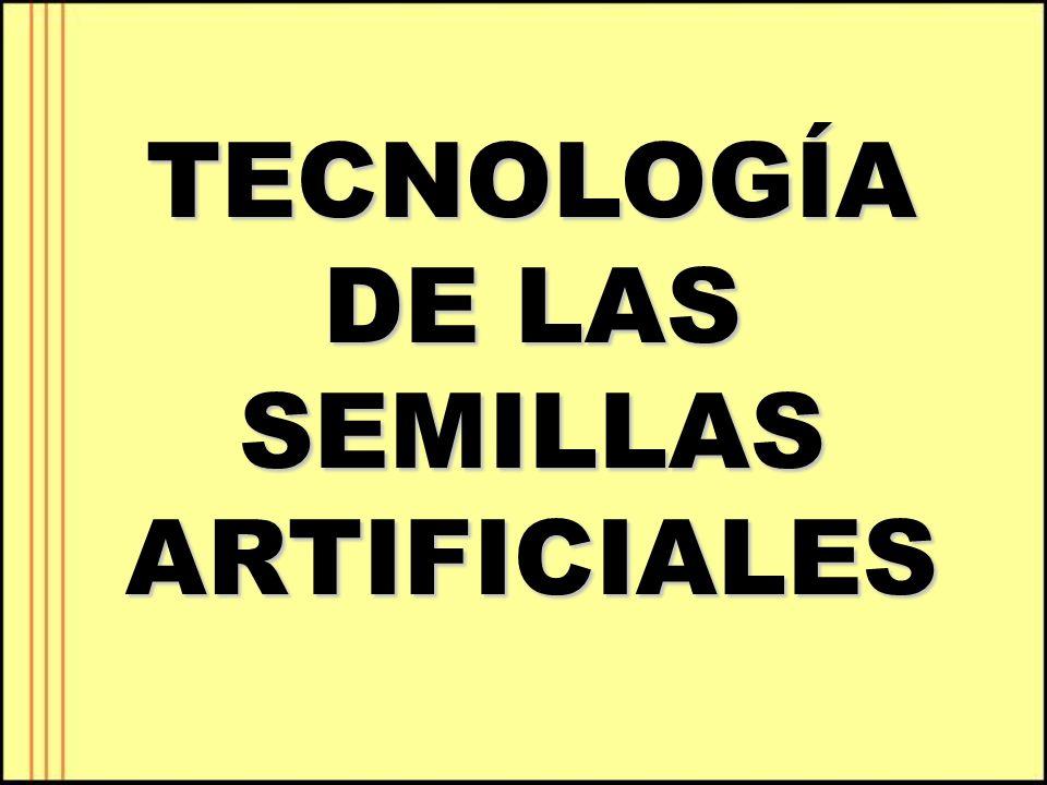 TECNOLOGÍA DE LAS SEMILLAS ARTIFICIALES