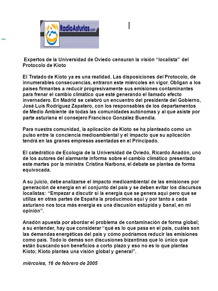 Expertos de la Universidad de Oviedo censuran la visión localista del Protocolo de Kioto El Tratado de Kioto ya es una realidad.