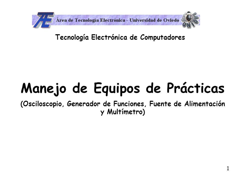 12 Tecnología Electrónica de Computadores El Generador de Funciones es un aparato electrónico que produce ondas senoidales, cuadradas y triangulares.