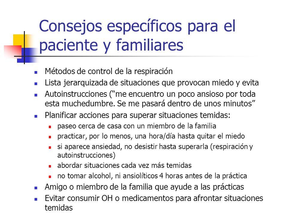 Consejos específicos para el paciente y familiares Métodos de control de la respiración Lista jerarquizada de situaciones que provocan miedo y evita A