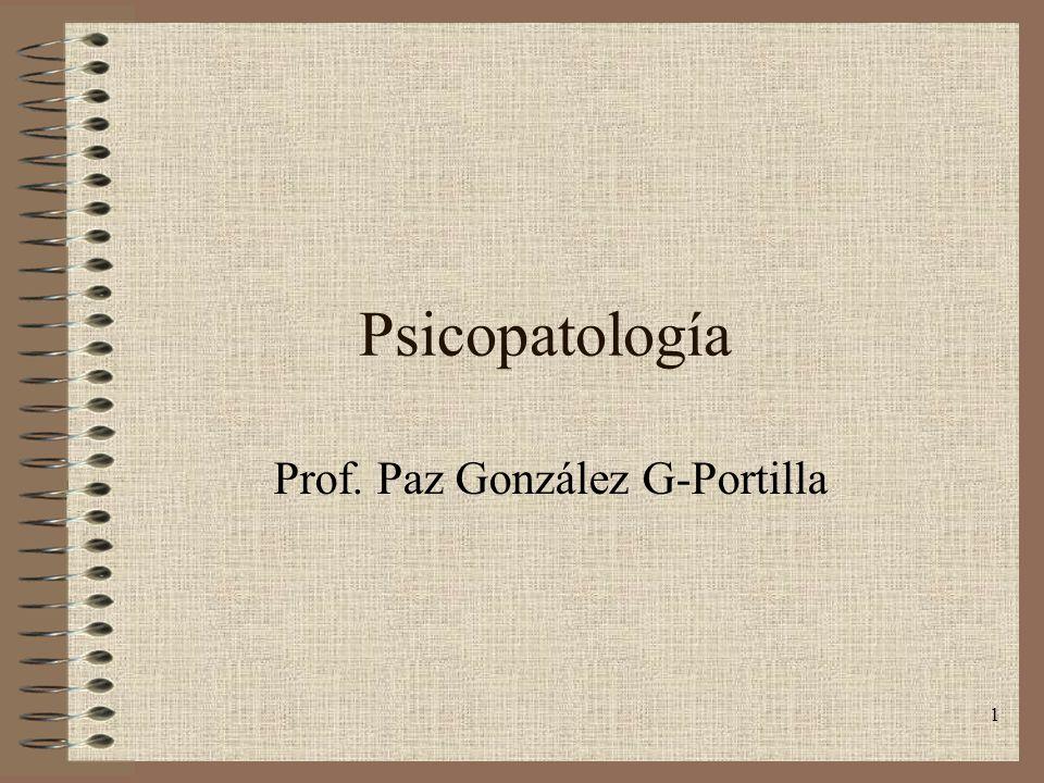 1 Psicopatología Prof. Paz González G-Portilla