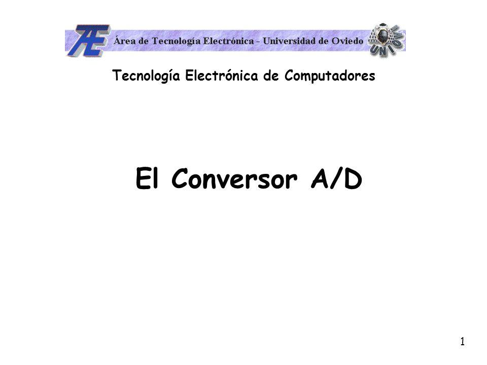 1 Tecnología Electrónica de Computadores El Conversor A/D