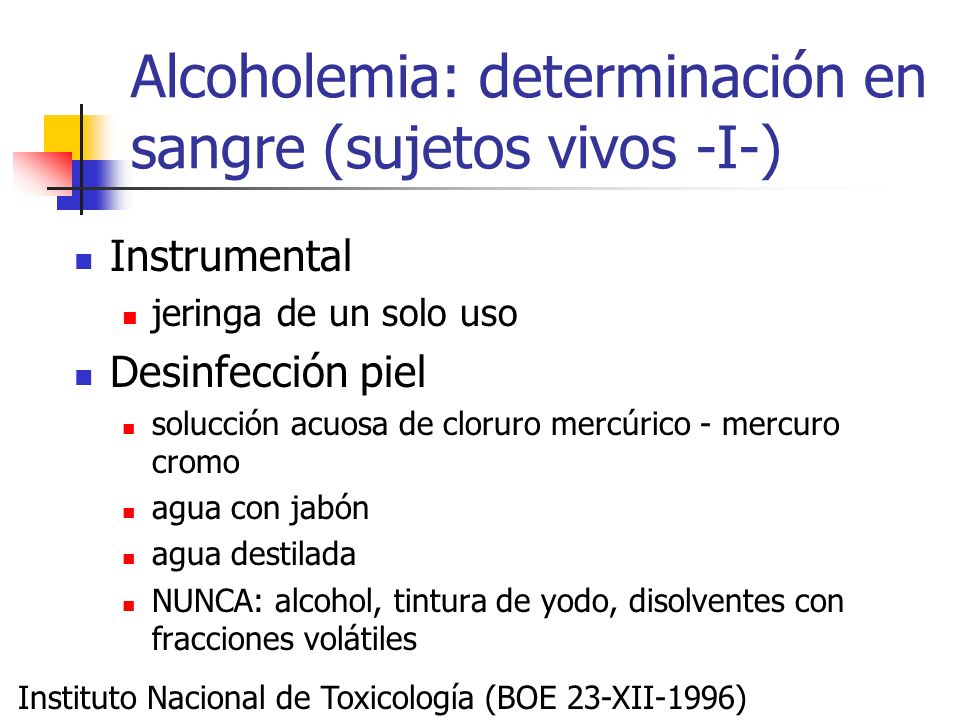 Alcoholemia: determinación en sangre (sujetos vivos -I-) Instrumental jeringa de un solo uso Desinfección piel solucción acuosa de cloruro mercúrico -