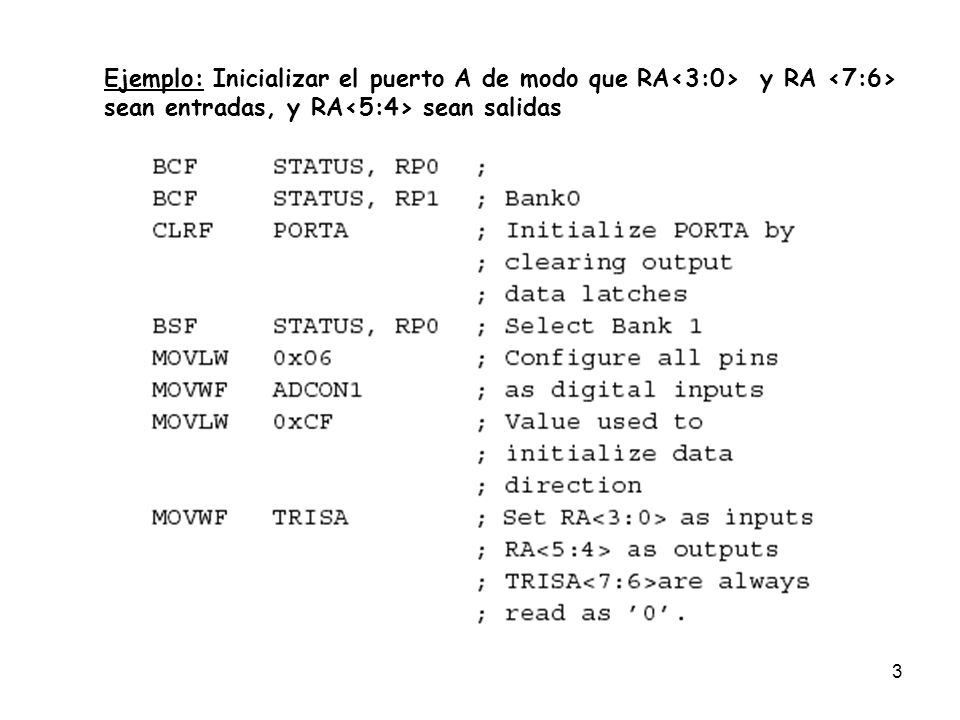4 PUERTO B 8 Líneas (RB7-RB0).Bidireccionales: El sentido se configura en el registro TRISB.