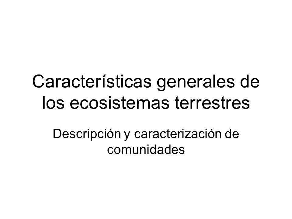 Características generales de los ecosistemas terrestres Descripción y caracterización de comunidades