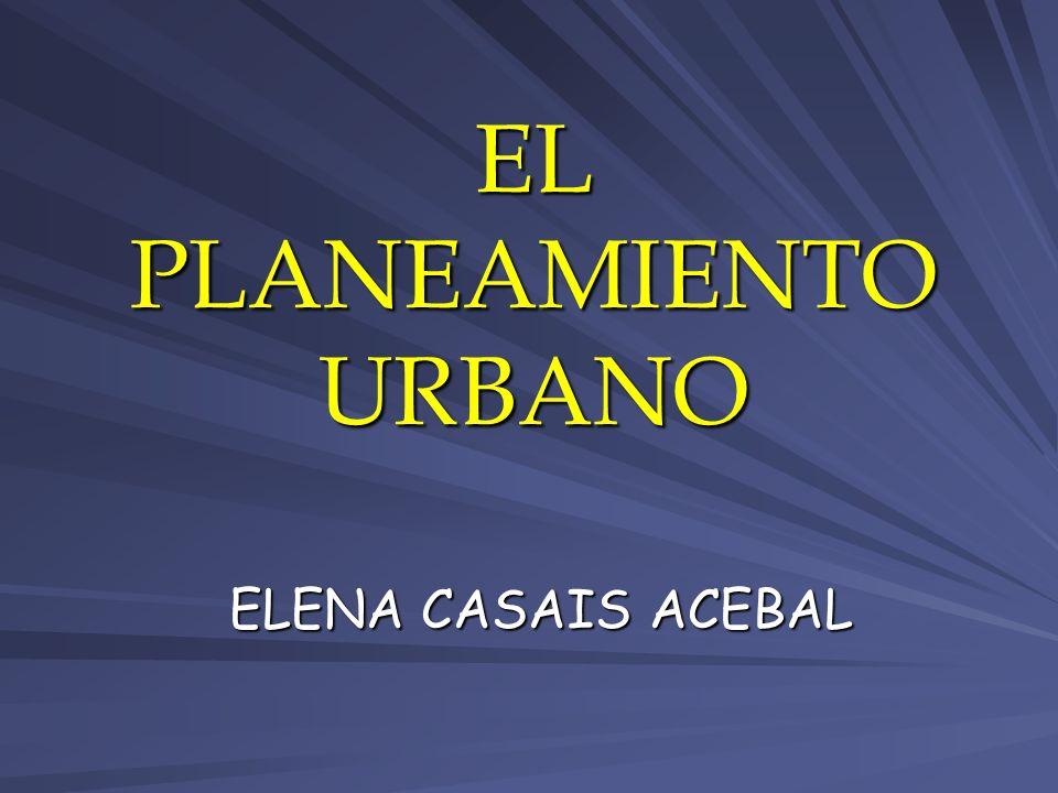 EL PLANEAMIENTO URBANO ELENA CASAIS ACEBAL