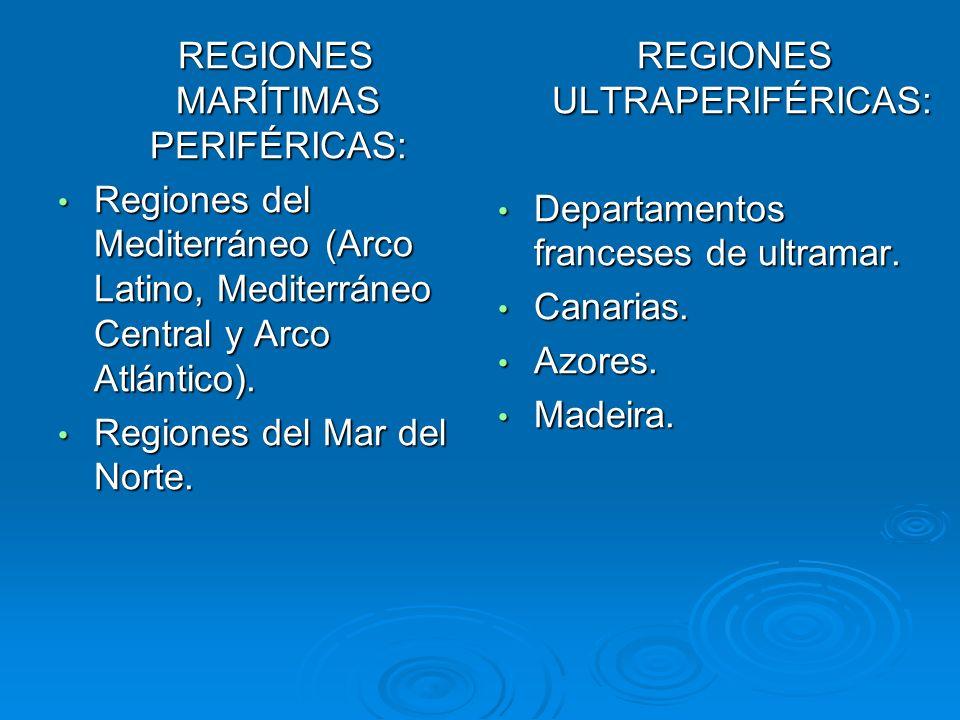 REGIONES MARÍTIMAS PERIFÉRICAS: REGIONES MARÍTIMAS PERIFÉRICAS: Regiones del Mediterráneo (Arco Latino, Mediterráneo Central y Arco Atlántico). Region
