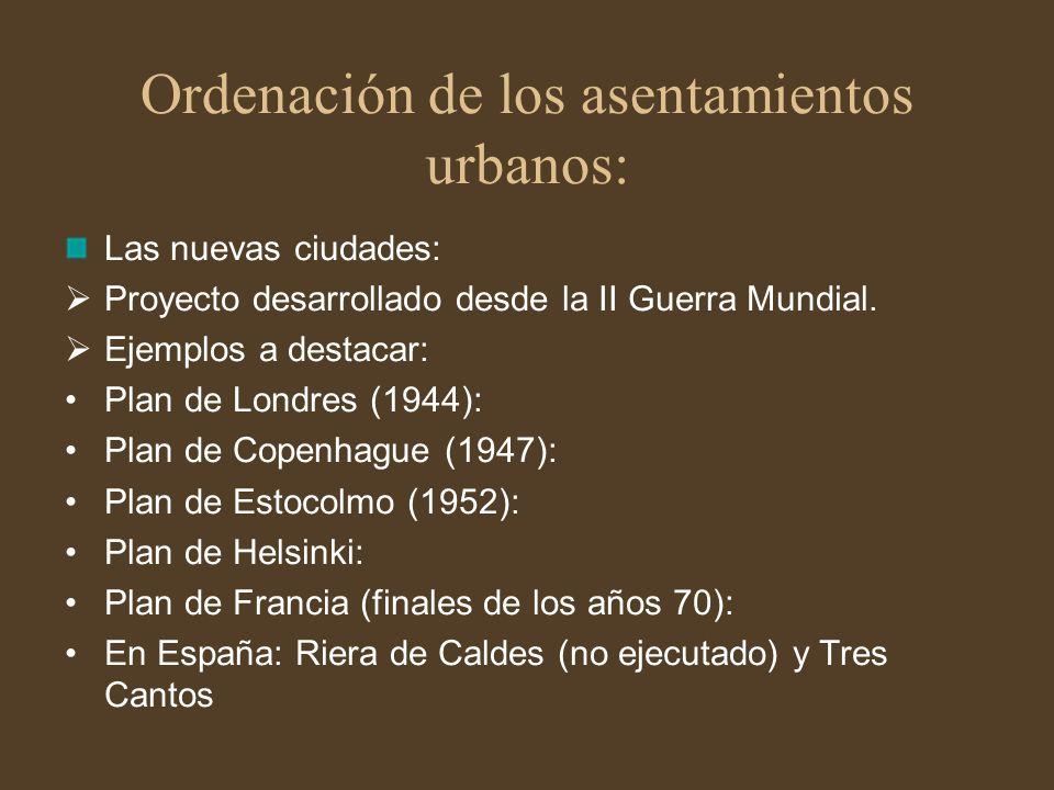 Ordenación de los asentamientos urbanos: Las nuevas ciudades: Proyecto desarrollado desde la II Guerra Mundial. Ejemplos a destacar: Plan de Londres (