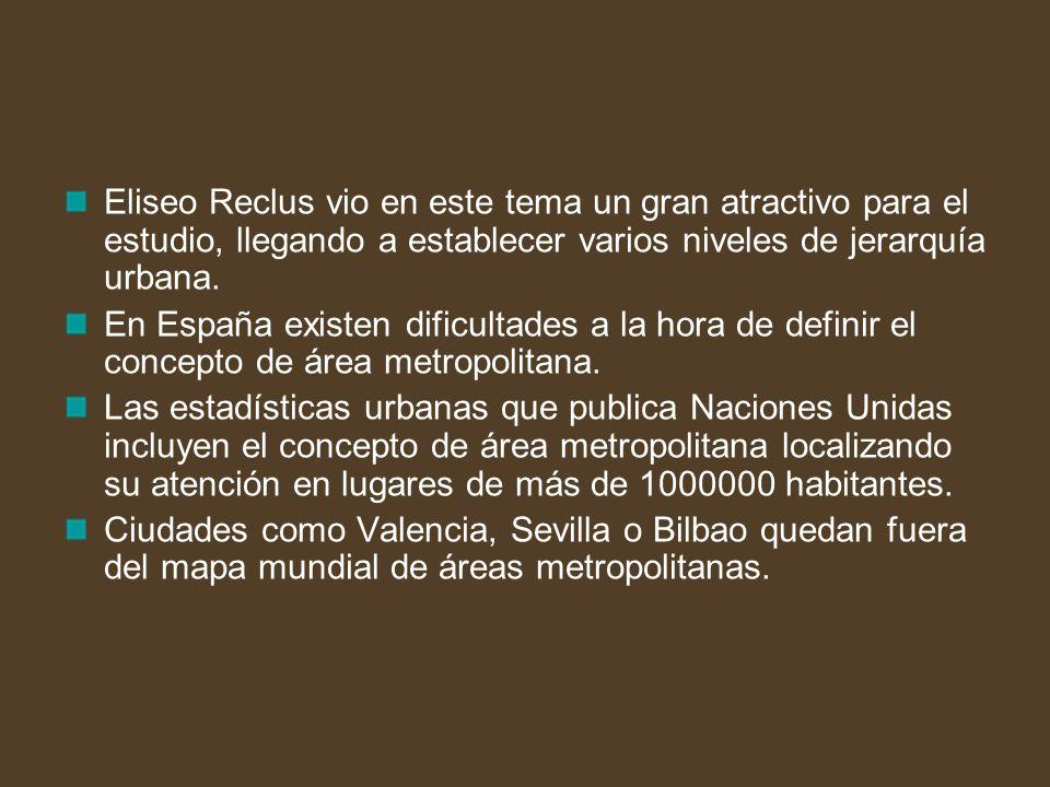 Eliseo Reclus vio en este tema un gran atractivo para el estudio, llegando a establecer varios niveles de jerarquía urbana. En España existen dificult