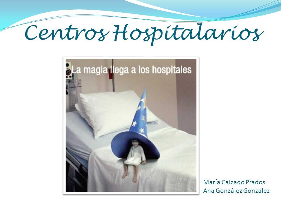 Centros Hospitalarios María Calzado Prados Ana González González