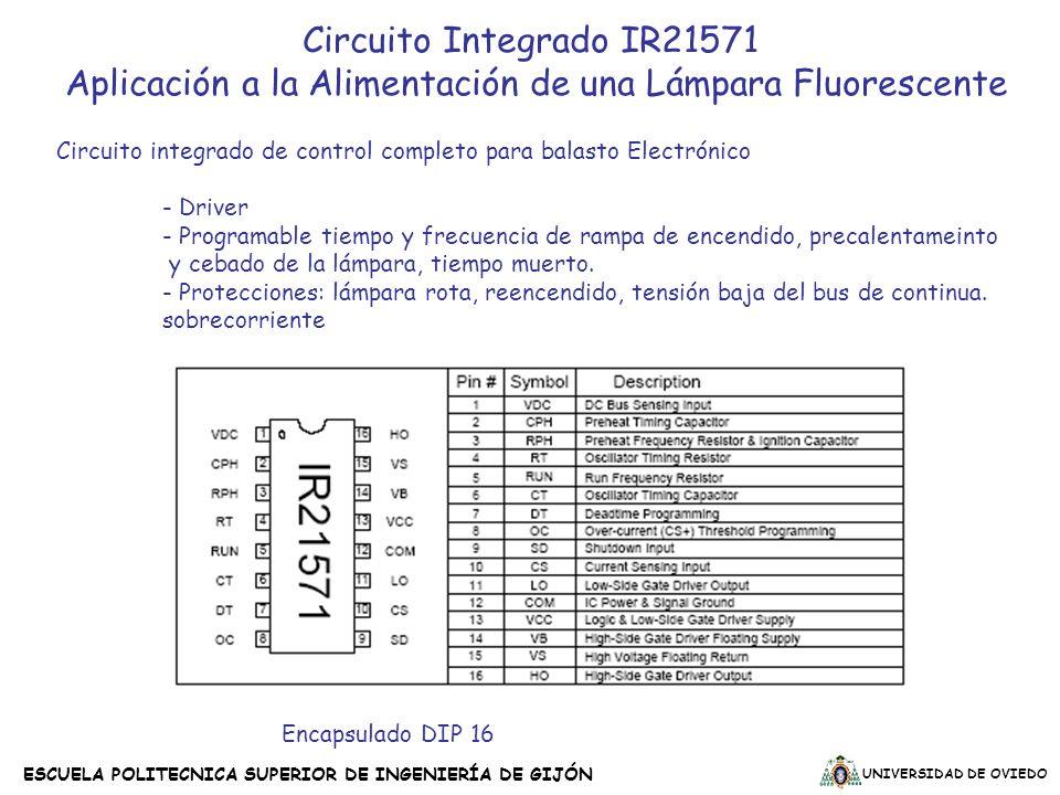UNIVERSIDAD DE OVIEDO ESCUELA POLITECNICA SUPERIOR DE INGENIERÍA DE GIJÓN Circuito integrado de control completo para balasto Electrónico - Driver - P