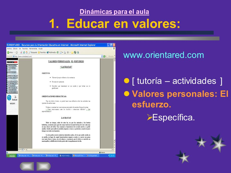 www.orientared.com [ tutoría – actividades ] Valores personales: El esfuerzo. Específica. Dinámicas para el aula 1. Educar en valores: