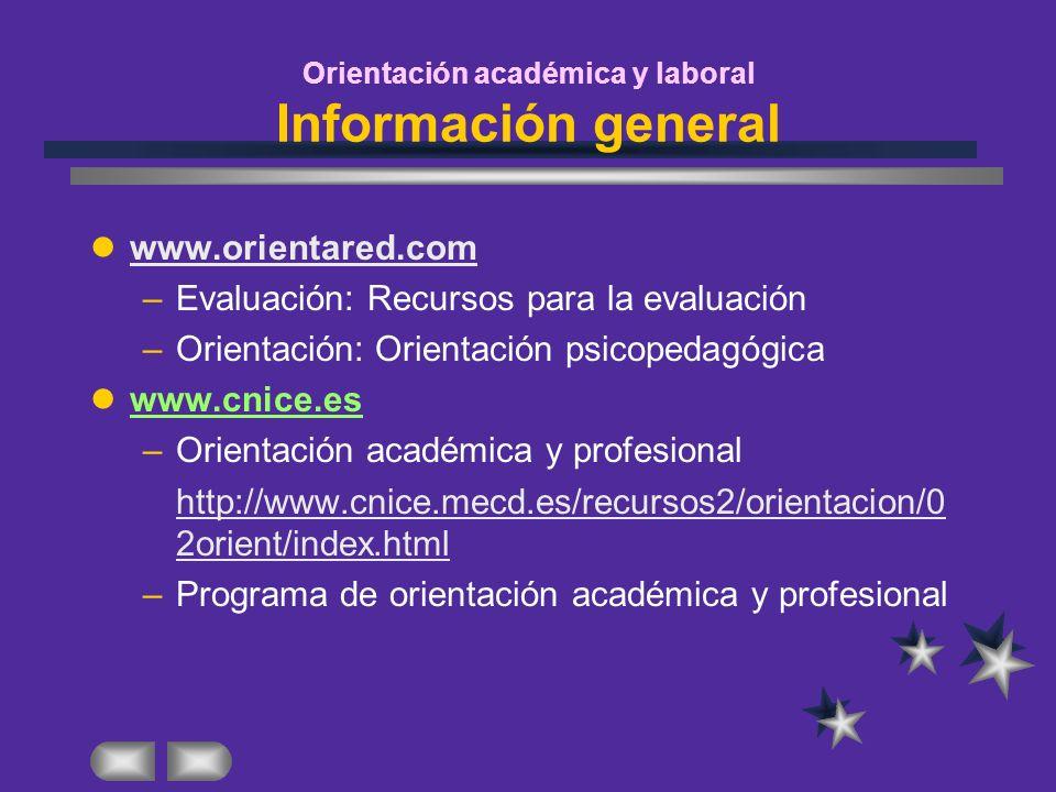 Orientación académica y laboral Información general www.orientared.com –Evaluación: Recursos para la evaluación –Orientación: Orientación psicopedagóg