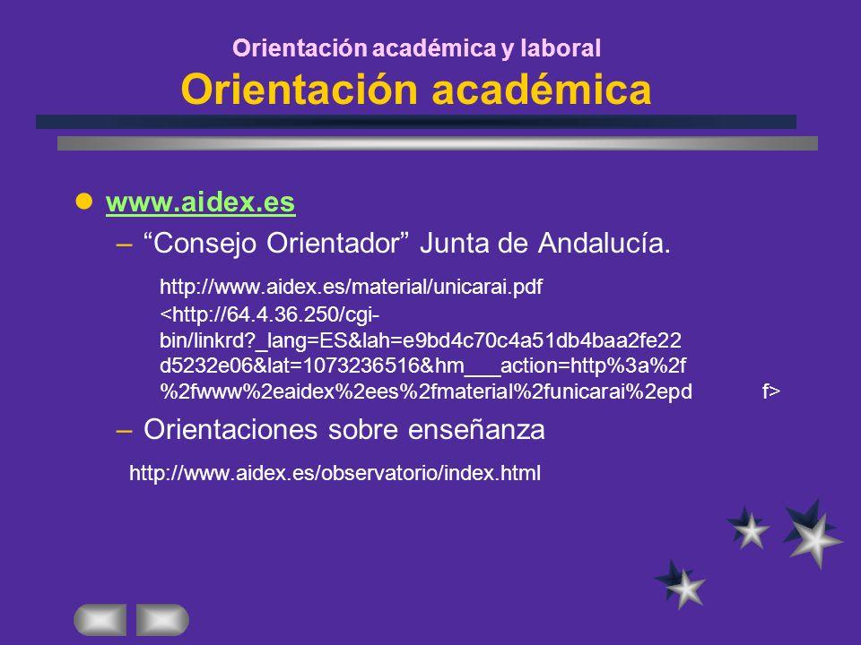 www.aidex.es –Consejo Orientador Junta de Andalucía. http://www.aidex.es/material/unicarai.pdf –Orientaciones sobre enseñanza http://www.aidex.es/obse
