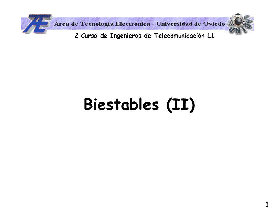 2 Curso de Ingenieros de Telecomunicación L1 1 Biestables (II)