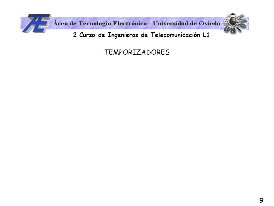 2 Curso de Ingenieros de Telecomunicación L1 9 TEMPORIZADORES