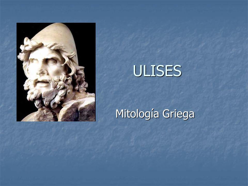 ULISES ULISES Mitología Griega Mitología Griega