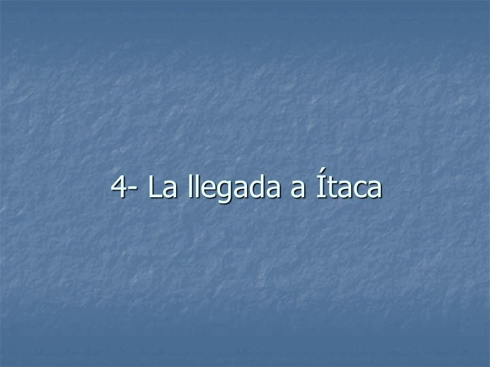 4- La llegada a Ítaca
