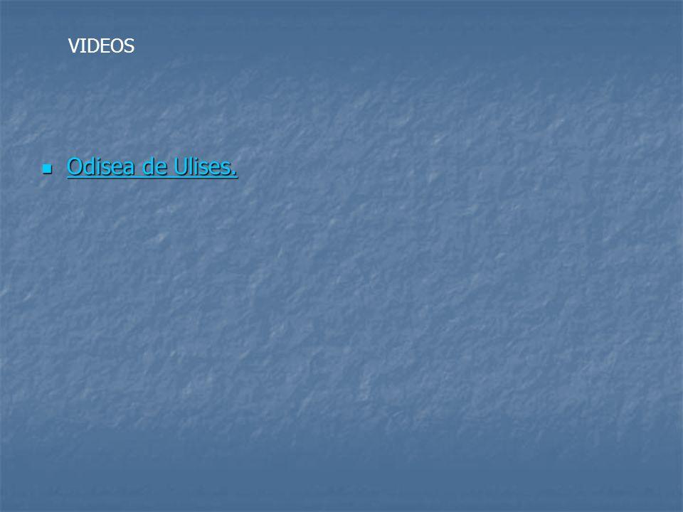 Odisea de Ulises. Odisea de Ulises. Odisea de Ulises. Odisea de Ulises. VIDEOS