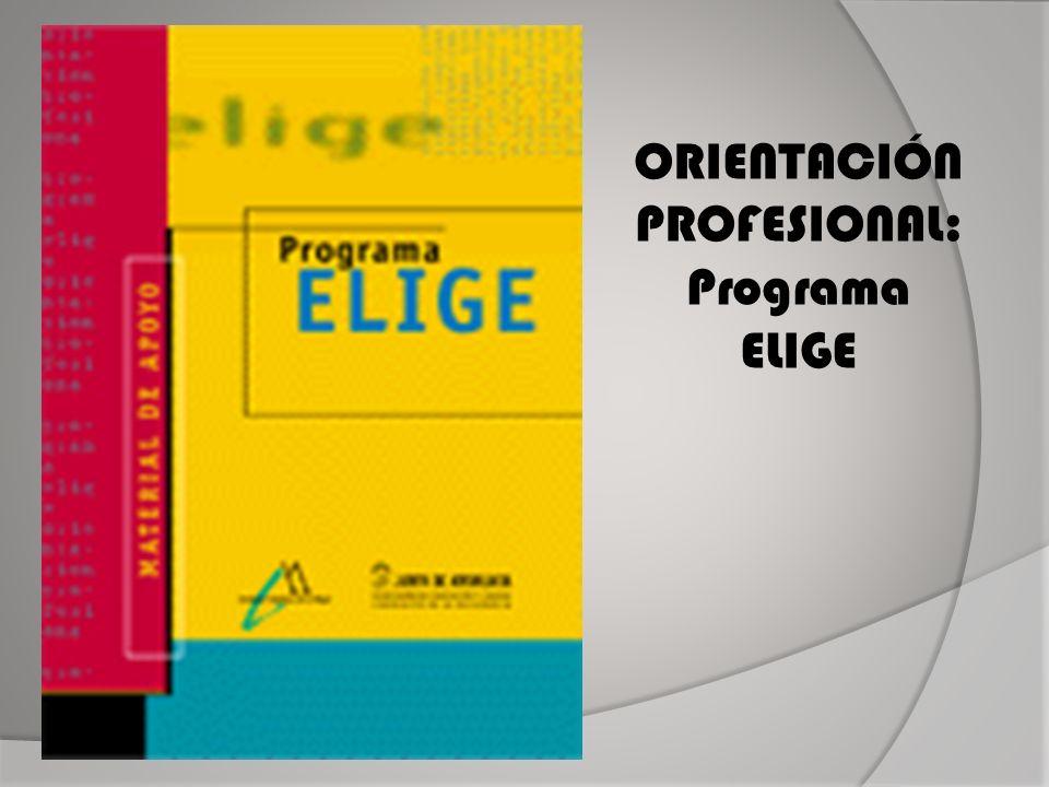 ORIENTACIÓN PROFESIONAL: Programa ELIGE