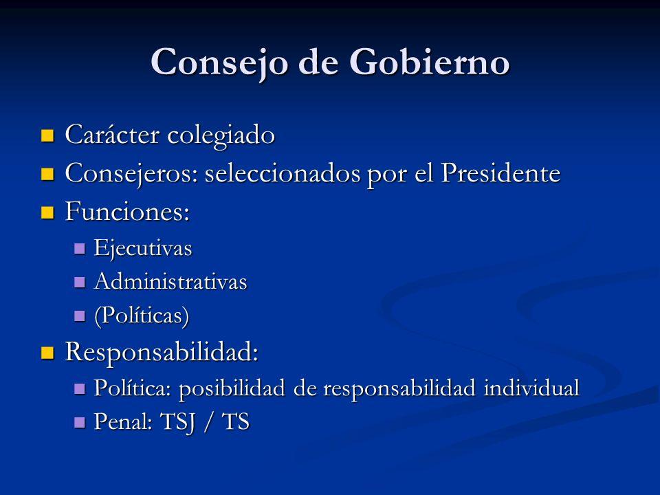 Consejo de Gobierno Carácter colegiado Carácter colegiado Consejeros: seleccionados por el Presidente Consejeros: seleccionados por el Presidente Func