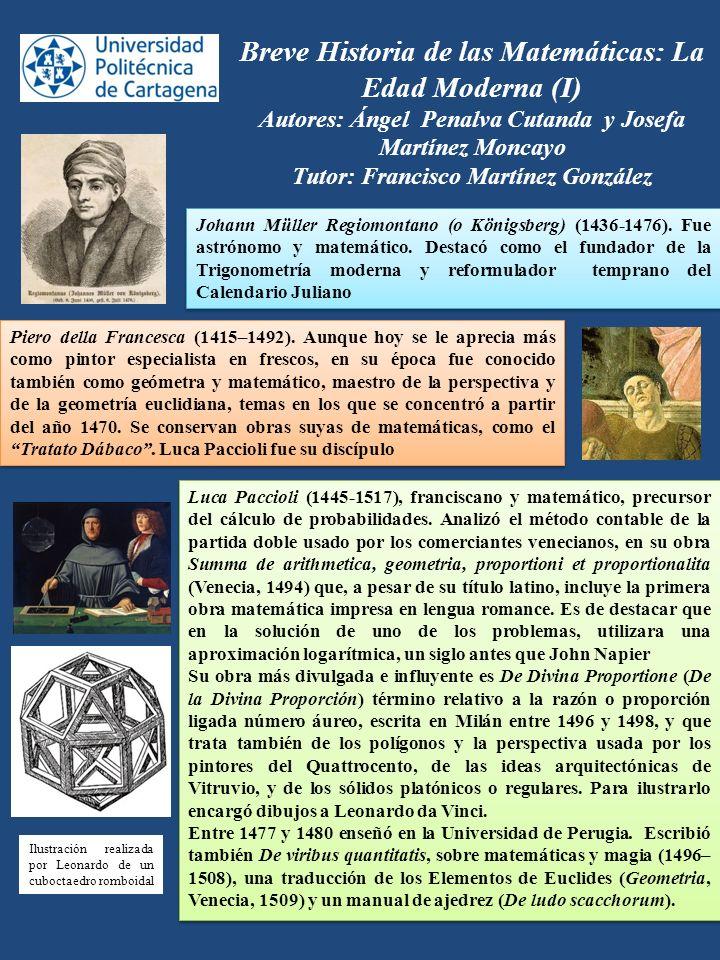 Breve Historia de las Matemáticas: La Edad Moderna (I) Autores: Ángel Penalva Cutanda y Josefa Martínez Moncayo Tutor: Francisco Martínez González Joh