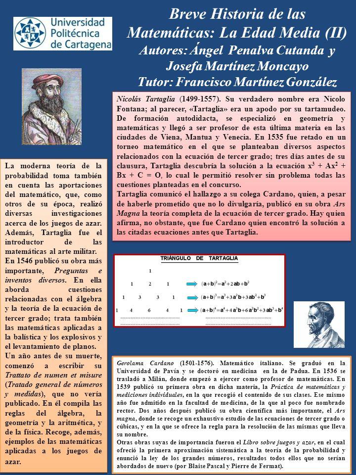 Breve Historia de las Matemáticas: La Edad Media (II) Autores: Ángel Penalva Cutanda y Josefa Martínez Moncayo Tutor: Francisco Martínez González Nico