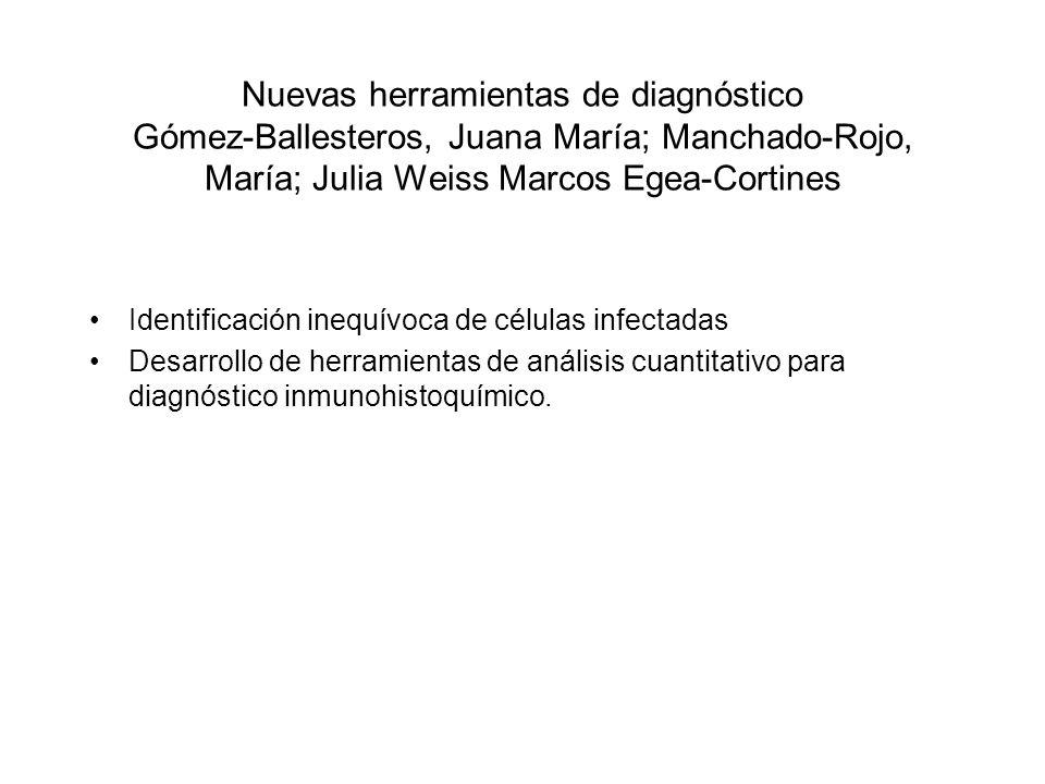 Nuevas herramientas de diagnóstico Gómez-Ballesteros, Juana María; Manchado-Rojo, María; Julia Weiss Marcos Egea-Cortines Identificación inequívoca de