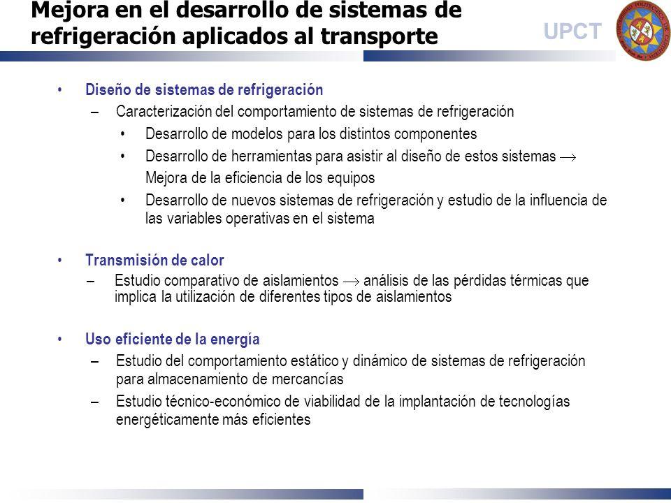 UPCT Diseño de sistemas de refrigeración –Caracterización del comportamiento de sistemas de refrigeración Desarrollo de modelos para los distintos com