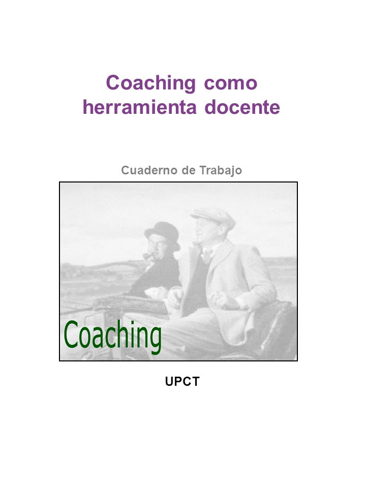 Coaching como herramienta docente Cuaderno de Trabajo UPCT