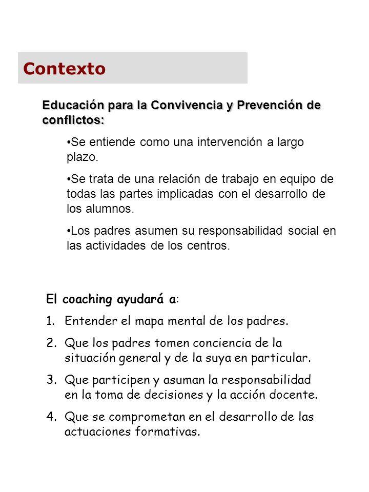Contexto Educación para la Convivencia y Prevención de conflictos: Se entiende como una intervención a largo plazo. Se trata de una relación de trabaj