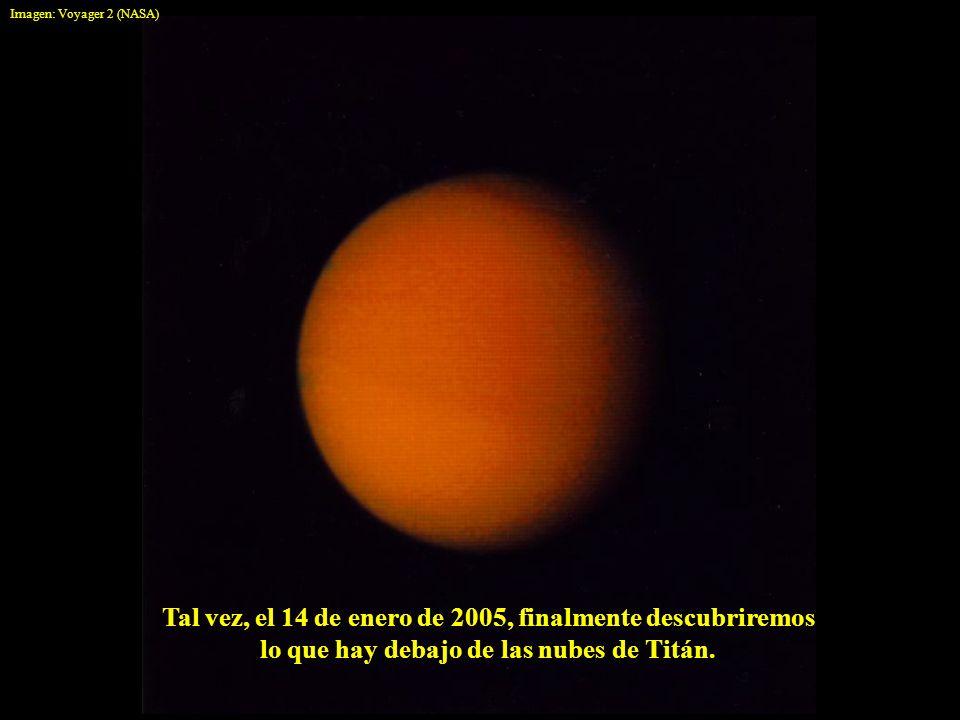 Tal vez, el 14 de enero de 2005, finalmente descubriremos lo que hay debajo de las nubes de Titán. Imagen: Voyager 2 (NASA)