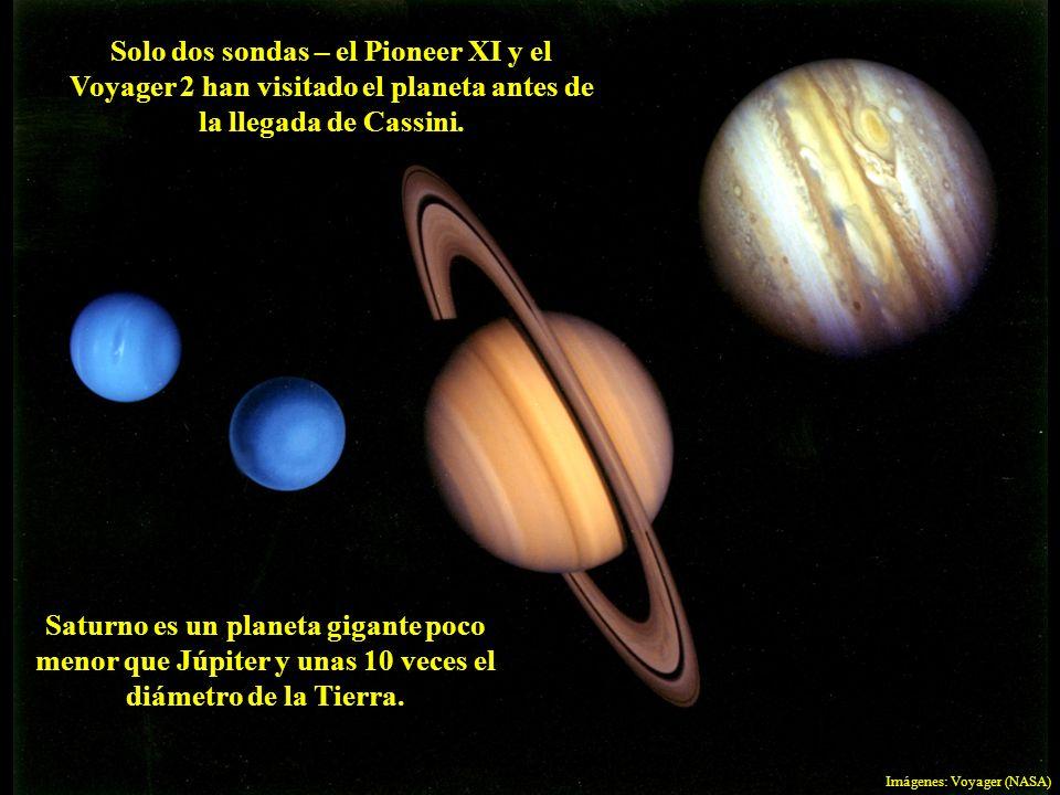 Saturno es un planeta gigante poco menor que Júpiter y unas 10 veces el diámetro de la Tierra. Solo dos sondas – el Pioneer XI y el Voyager 2 han visi