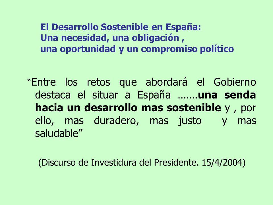 El Desarrollo Sostenible en España: Una necesidad, una obligación, una oportunidad y un compromiso político Entre los retos que abordará el Gobierno d